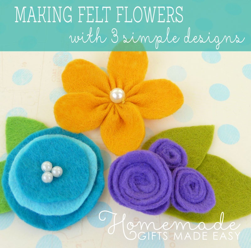 making felt flowers three designs